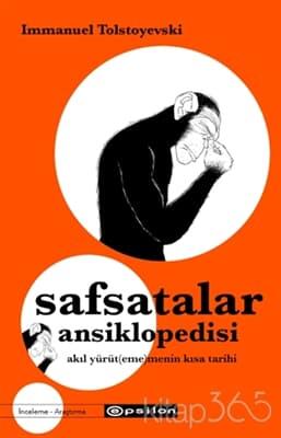 Safsatalar Ansiklopedisi; Akıl Yürüt(eme)menin Kısa Tarihi